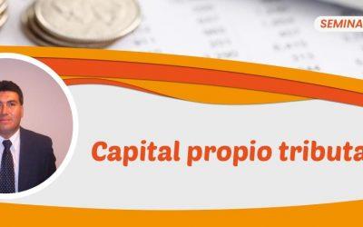 Capital Propio Tributario: revisa los detalles de la charla gratuita