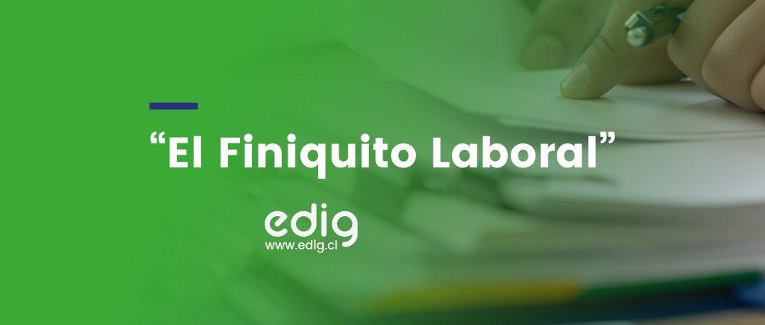 ¿De qué se trata el finiquito de trabajo en Chile?