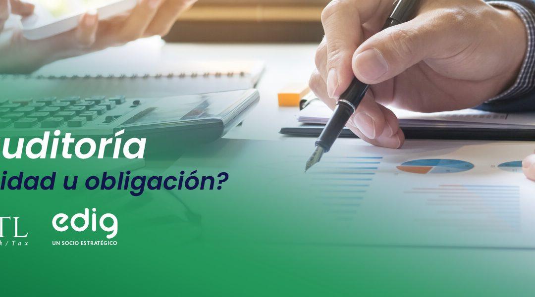 La auditoría: ¿Una necesidad u obligación?