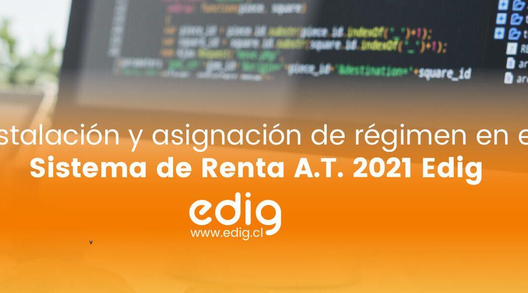 Instalación y asignación de régimen para contribuyentes en el Sistema de Renta A.T. 2021