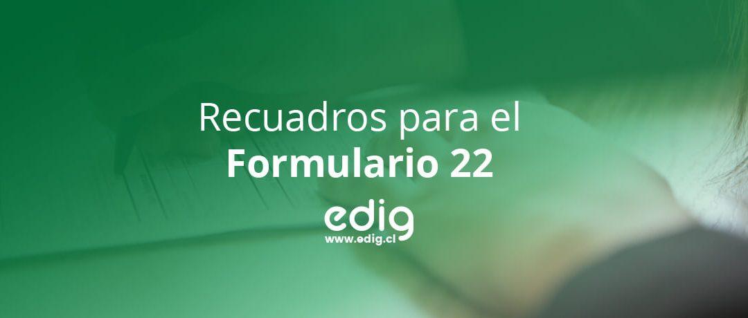 Recuadros del Formulario 22 para el Año Tributario 2021