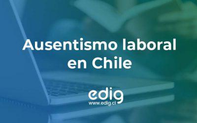 Ausentismo laboral en Chile: ¿Cómo combatirlo?